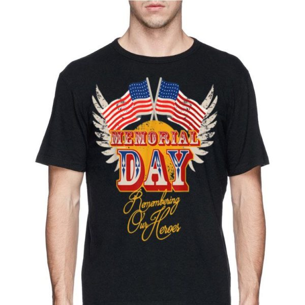 Memorial Day With Usa Flag Remembering Our Heroes shirt
