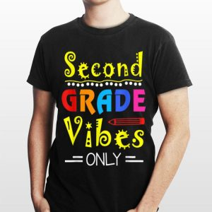2nd Grade Vibes Only 2nd Grade Back To School shirt