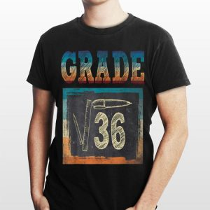 6th Grade Back To School Square Root Of 36 Math shirt