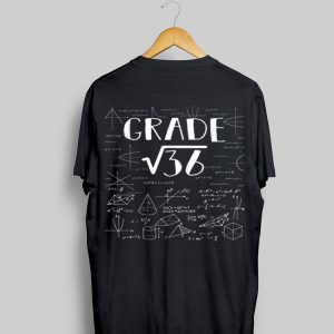 6th Grade Math Square Root Of 36 Back To School shirt