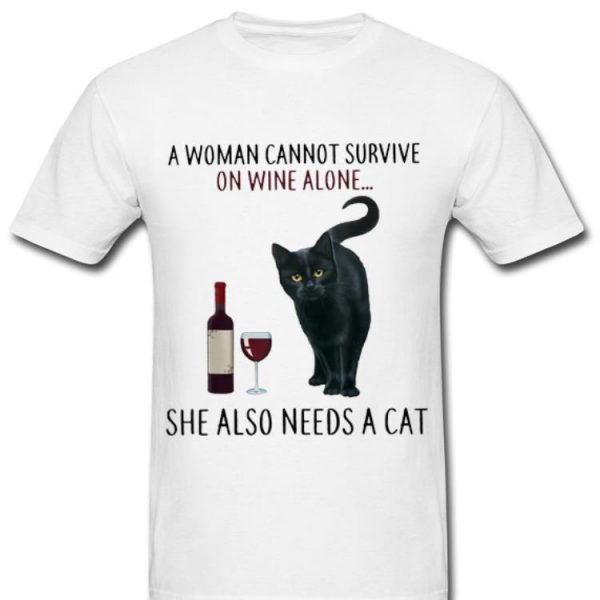 A Woman Cannot Survive On Wine Alone She Also Need A Cat long sleeve