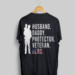 Army Veteran Husband Daddy Protector Veteran Hero shirt