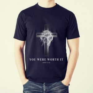 Awesome Jseus Cross Easter Christian You Were Worth It shirt