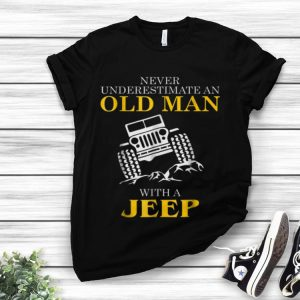 Awesome Never Underestimate An Old Man With A Jeep shirt