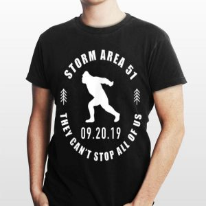 Bigfoot Storm Area 51 They Can't Stop All Of Us shirt