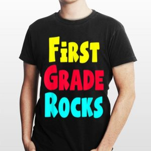 First Grade Rocks 1st Day Back To School Student Teacher shirt