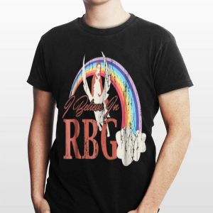 I Believe In Rbg shirt