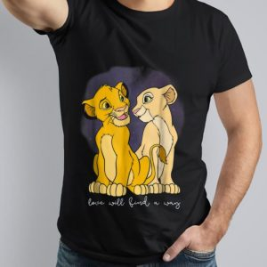 Nice Trend Disney Lion King Simba Nala Love Love Will Find A Way shirt