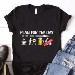 Nice Trend Plan For The Day Coffee BBQ Grilling Beer Sex shirt