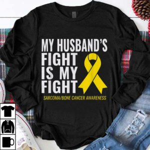 Original My Husband's Fight Is My Fight Cancer Wareness shirt