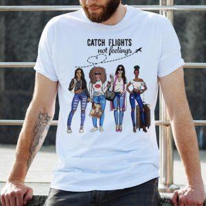 Premium Catch Flights Not Feelings Summer shirt