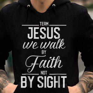 Premium Team Jesus We Walk By Faith Not By Sight Bible Verse Christian shirt