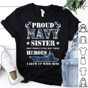 Proud Navy Sister I Grew Up With Mine shirt