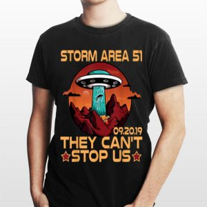 Storm Area 51 Alien UFO They Can't Stop Us shirt