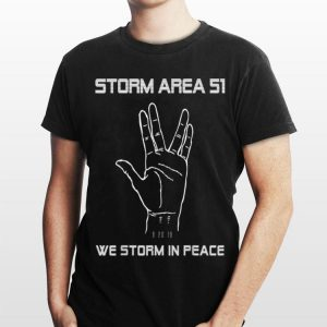 Storm Area 51 We Storm In Peace Alien Greeting shirt