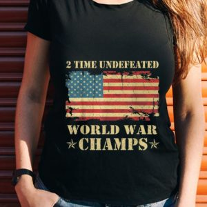 The Best 2 Time Undefeated World War Champs Ameican Flag shirt