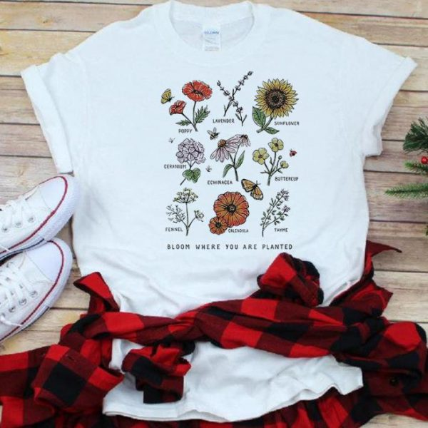 The best trend Bloom Where Youre Planted Botanical Flower shirt