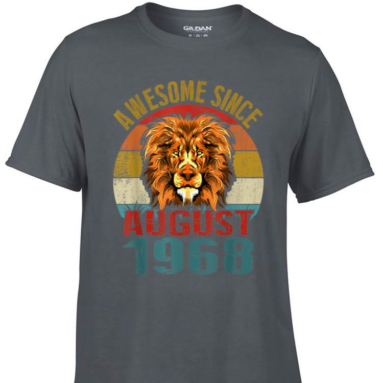 Awesome Awesome Since August 1968 Lion Vintage shirt 1 - Awesome Awesome Since August 1968 Lion Vintage shirt
