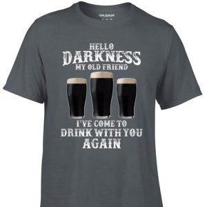 Awesome Beer Hello Darkness My Old Friend I've Come To Drink Again shirt