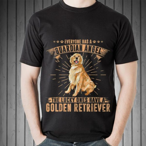 Awesome Everyone Has A Guardian Angel The Lucky Ones Have A Golden Retriever shirt