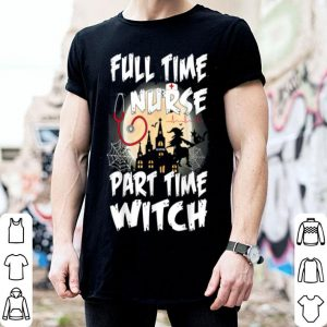 Awesome Full Time Nurse Part Time Witch Cute Halloween Nurse shirt
