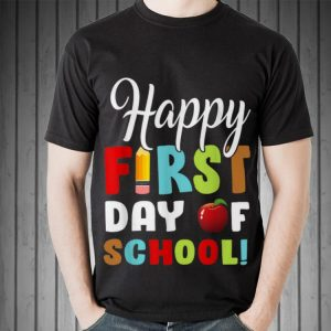 Awesome Happy First Day Of Shool shirt 1