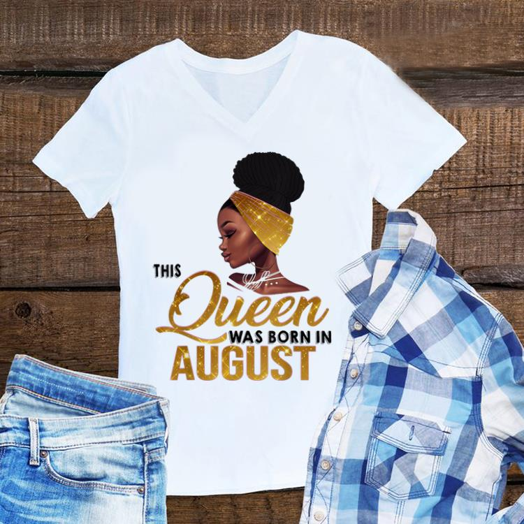 Awesome This Queen Was Born In August Black Women shirt 1 - Awesome This Queen Was Born In August Black Women shirt