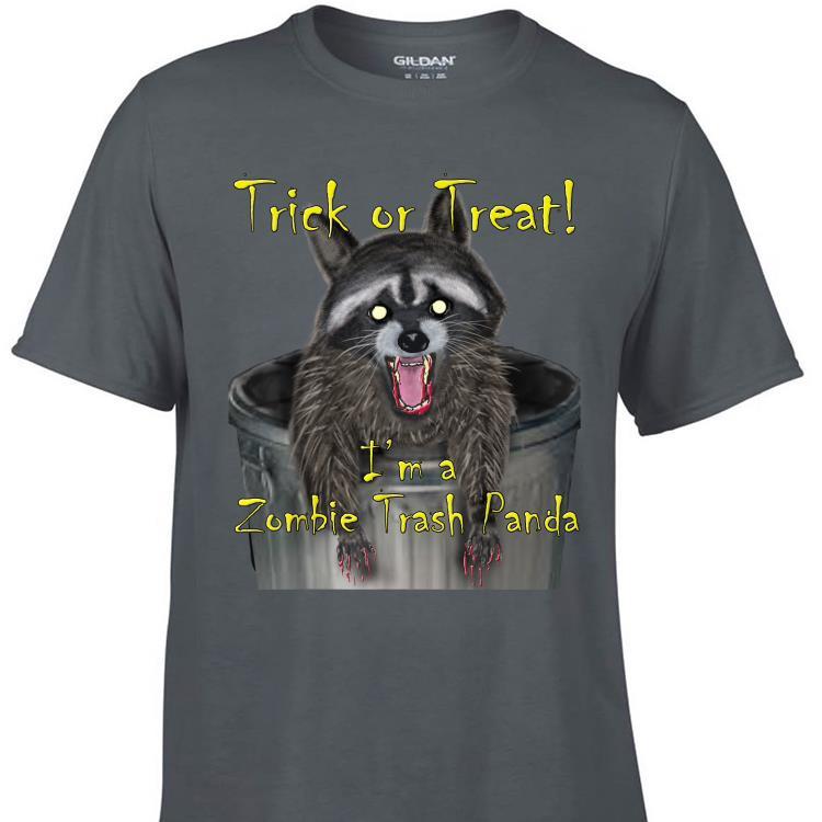 Awesome Trick Or Treat I m A Zombie Trash Panda shirt 1 - Awesome Trick Or Treat I'm A Zombie Trash Panda shirt