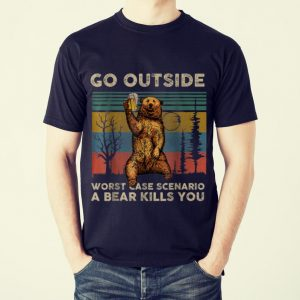 Funny Go Outside Worst Case Scenario A Bear Kills You Vintage Beer shirt