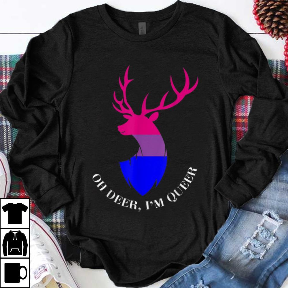 Funny Oh Deer I m Queer LGBT Bisexual Pride shirt 1 - Funny Oh Deer I'm Queer LGBT Bisexual Pride shirt