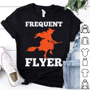 FunnyFrequent Flyer Witch Perfect Halloween Gift shirt