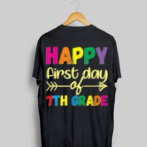 Happy First Day of 7th Grade T Back To School shirt