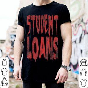 Hot Students Loans Payment Halloween Costume Idea Group shirt