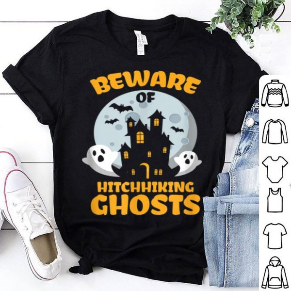Nice Beware Of Hitchhiking Ghosts Fun Halloween Party Cute shirt