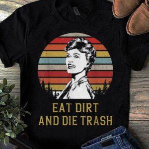 Top Blanche Devereaux Eat Dirt and Die Trash Vintage shirt