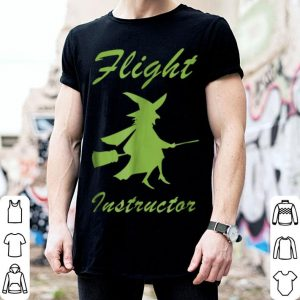 Top Flight Instructor Funny Witch Halloween Costume shirt