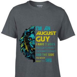 Top Lion I'm An August Guy I Have 3 Side The Quiet And Sweet guy tee