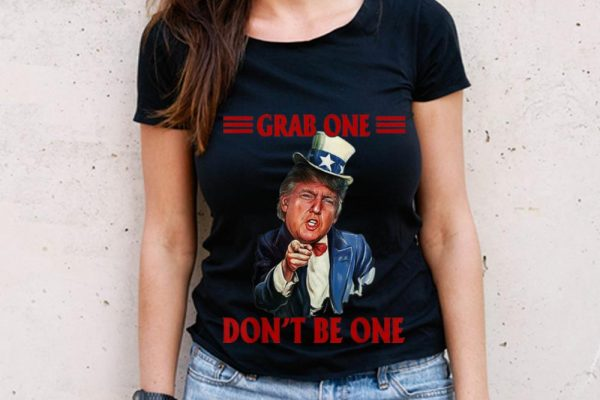 Wonder Grab One Don't Be One Uncle Trump American 4th Of July Independence Day shirt