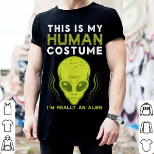 Funny This Is My Human Costume I'm Really An Alien Funny Halloween shirt