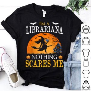 I'm A Librarian Nothing Scares Me Halloween Costume shirt
