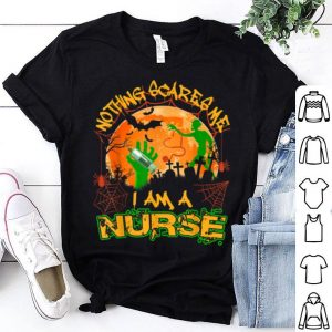 Nothing Scares Me I'm A Nurse Halloween Costume shirt