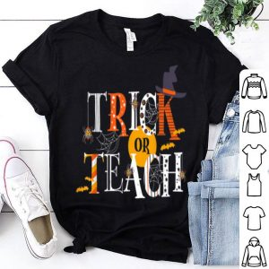 Original Trick Or Teach Funny Easy Halloween Teacher Costume DIY Cute shirt