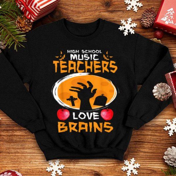 Top High School Music Teachers Love Brains - Halloween Gift shirt