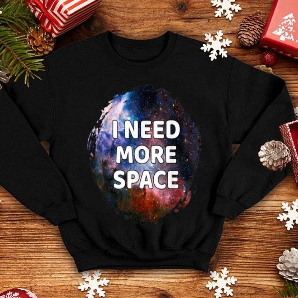 Beautiful I Need More Space shirt