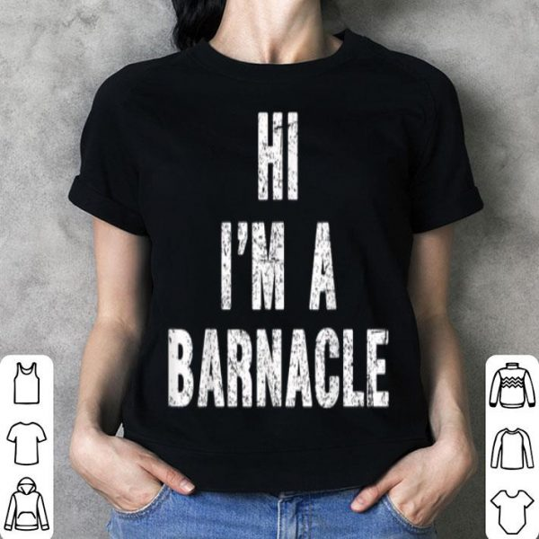 Beautiful I am a Barnacle Halloween Costume Hallween Costume Fun shirt
