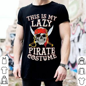 Hot This Is My Lazy Pirate Costume Funny Halloween Tees shirt