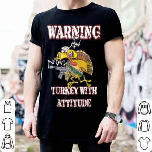 Official Warning Turkey With Attitude Funny Thanksgiving shirt