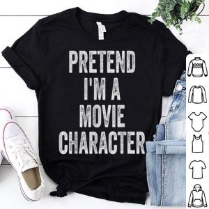 Premium Lazy Halloween Funny Pretend I'm A Movie Character shirt