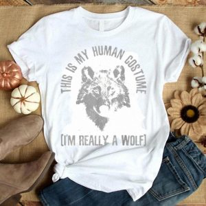 Top This Is My Human Costume I'm Really A Wolf - Halloween Funny shirt