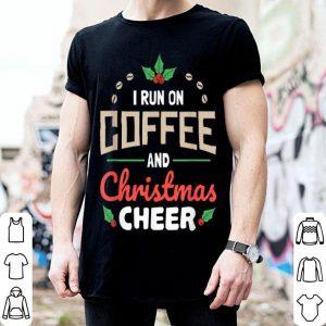 Awesome I Run On Coffee and Christmas Cheer Funny Xmas Men Women shirt